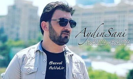 دانلود آهنگ آذربایجانی جدید Aydin Sani به نام Baxa Baxa